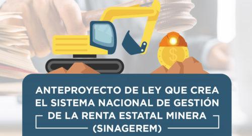 Anteproyecto de ley que crea el sistema nacional de gestión de la renta estatal minera(SINAGEREM)